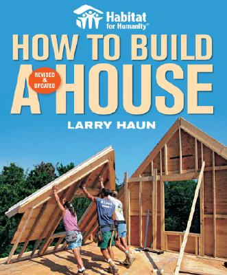 Habitat for Humanity How to Build a House By Haun, Larry