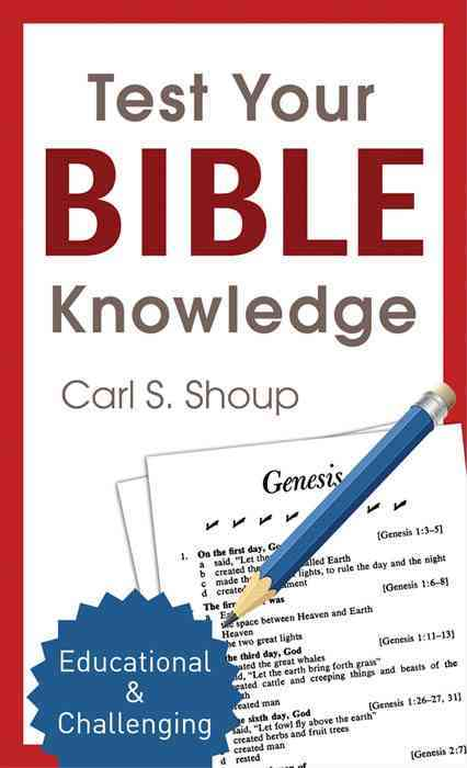 Test Your Bible Knowledge By Shoup, Carl S.